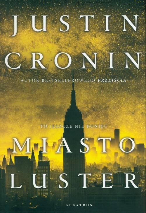 okładka Miasto luster Trylogia Przejście. Tom 3, Książka | Cronin Justin