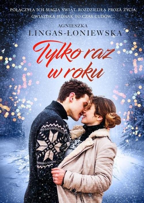 okładka Tylka raz w roku, Książka | Agnieszka Lingas-Łoniewska