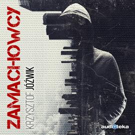 okładka Zamachowcyaudiobook | MP3 | Jóźwik Krzysztof
