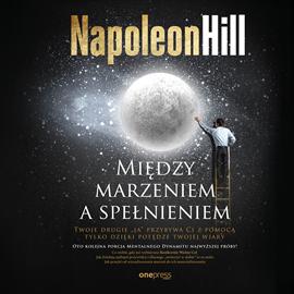 okładka Między marzeniem a spełnieniem, Audiobook | Hill Napoleon