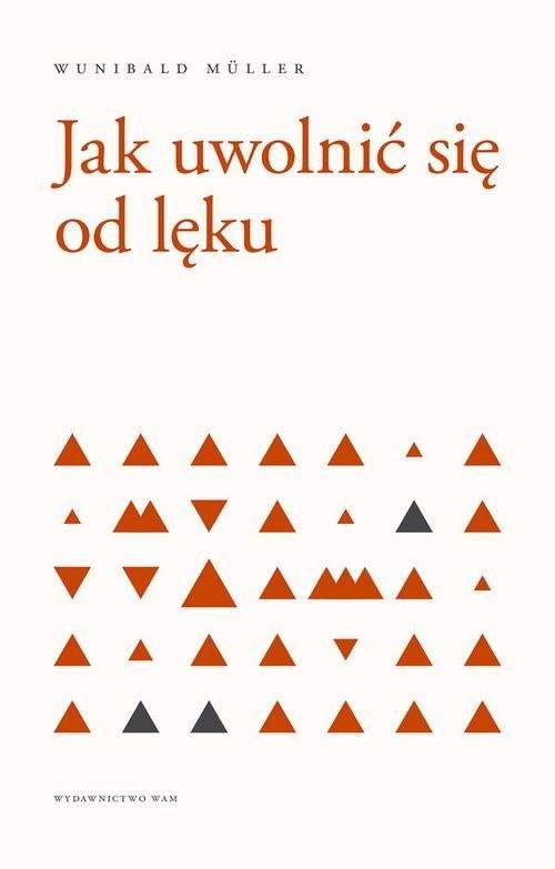 okładka Jak uwolnić się od lęku, Książka   Muller Wunibald