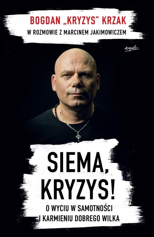 okładka Siema Kryzys O wyciu w samotności i karmieniu dobrego wilka, Książka | Krzak Bogdan