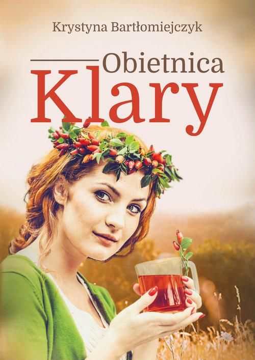 okładka Obietnica Klary, Książka | Krystyna  Bartłomiejczyk