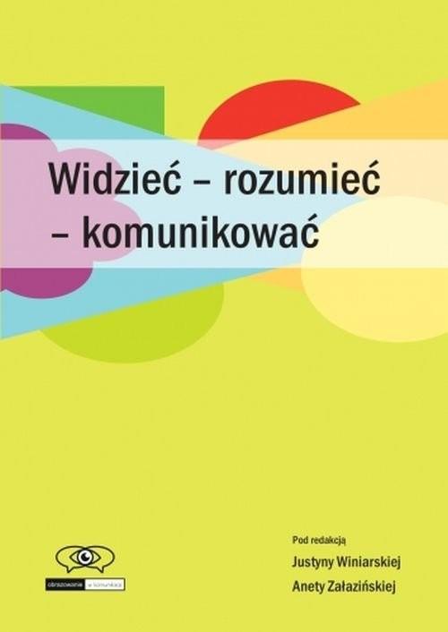 okładka Widzieć - rozumieć - komunikować, Książka  