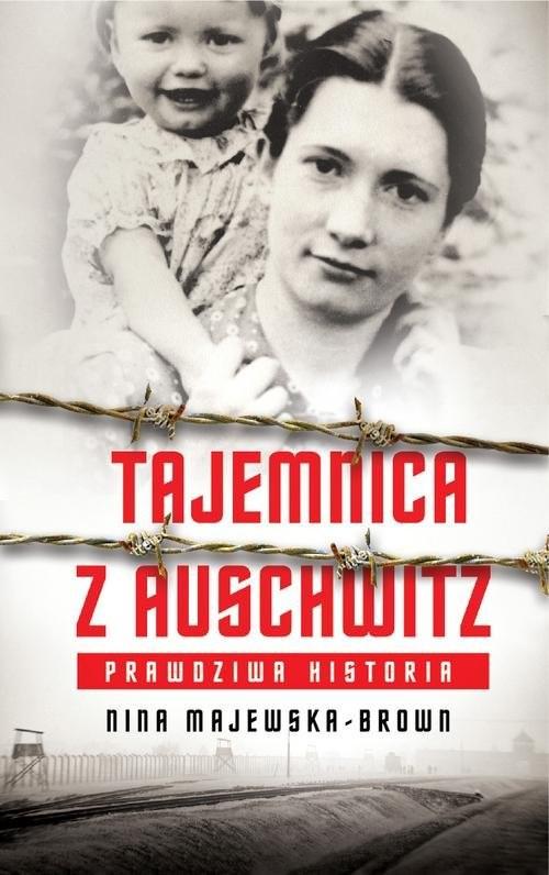 okładka Tajemnica z Auschwitz, Książka | Nina Majewska-Brown