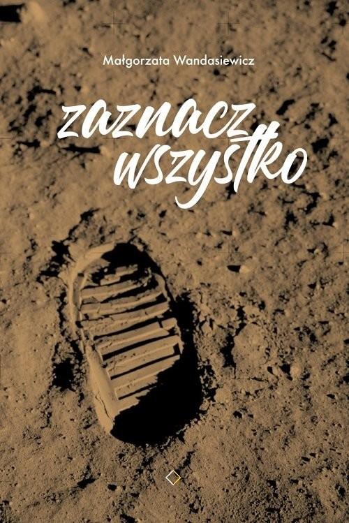 okładka Zaznacz wszystko, Książka | Wandasiewicz Małgorzata