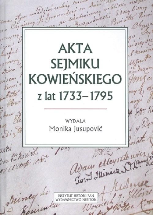 okładka Akta sejmiku kowieńskiego z lat 1733-1795, Książka |