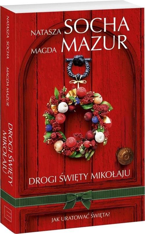 okładka Drogi święty Mikołaju..., Książka | Natasza  Socha, Magda Mazur