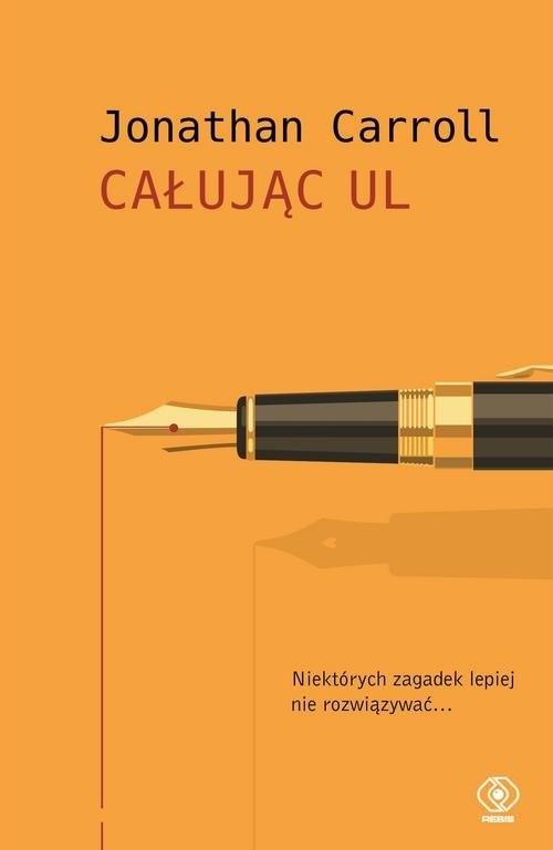 okładka Całując Ul, Książka | Jonathan Carroll