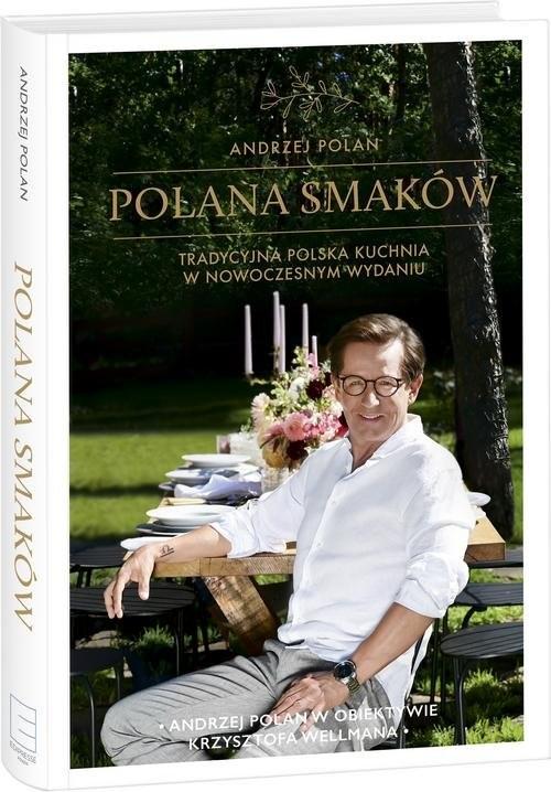 okładka Polana smaków Tradycyjna polska kuchnia w nowoczesnym wydaniu, Książka | Polan Andrzej