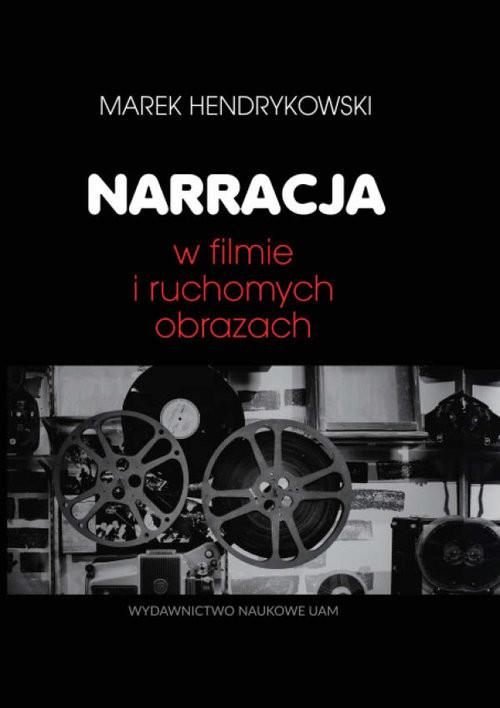 okładka Narracja w filmie i ruchomych obrazach, Książka | Hendrykowski Marek