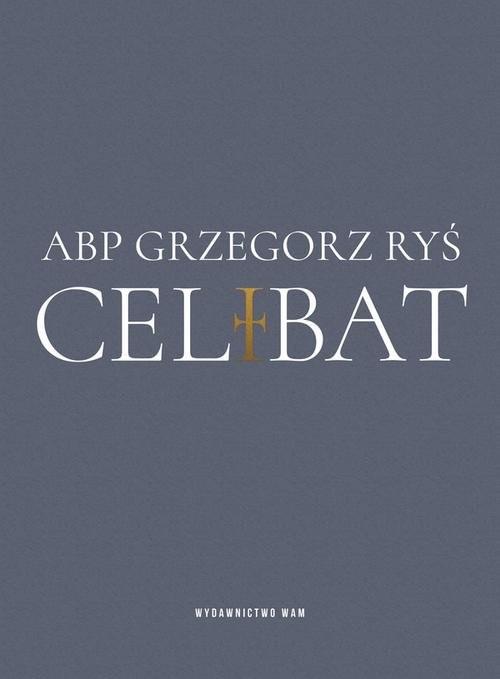 okładka Celibat Abp Grzegorz Ryś, Książka | Ryś Grzegorz