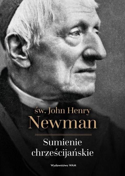 okładka Sumienie chrześcijańskie, Książka | John Henry Newman