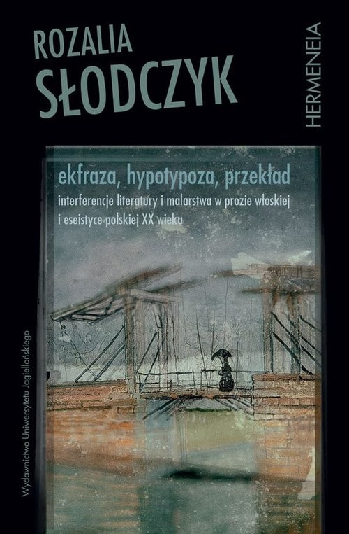 okładka Ekfraza hypotypoza przekład Interferencje literatury i malarstwa w prozie włoskiej i eseistyce po, Książka   Słodczyk Rozalia