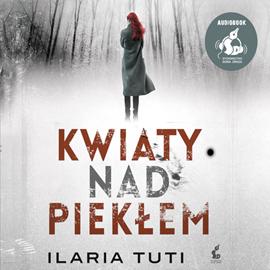 okładka Kwiaty nad piekłem, Audiobook   Tuti Ilaria