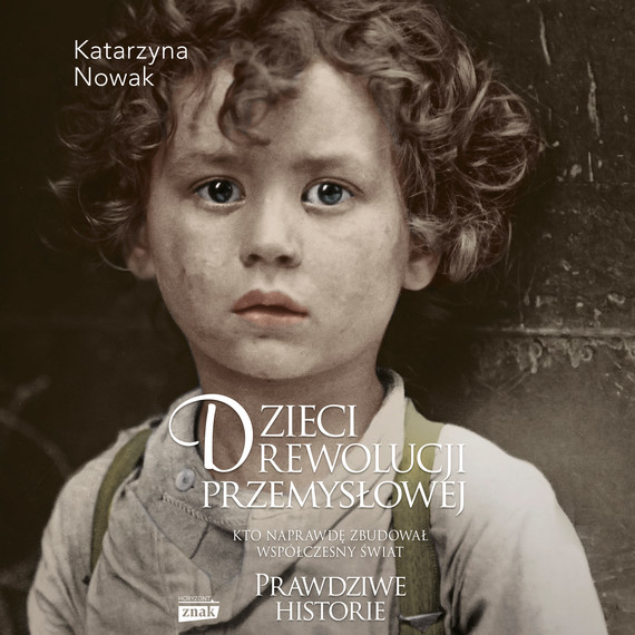 okładka Dzieci rewolucji przemysłowejaudiobook   MP3   Katarzyna Nowak