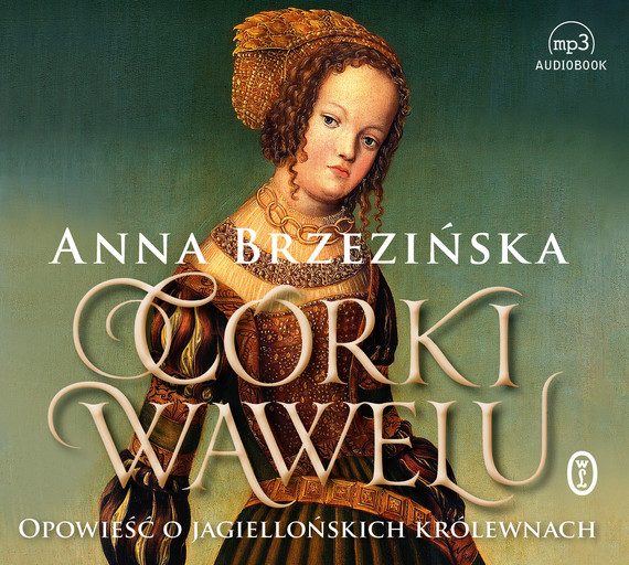 okładka Córki Wawelu, Audiobook | Anna Brzezińska