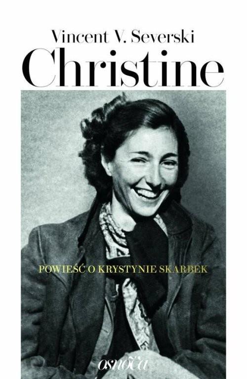 okładka Christine Powieść o Krystynie Skarbekksiążka |  | Vincent V. Severski