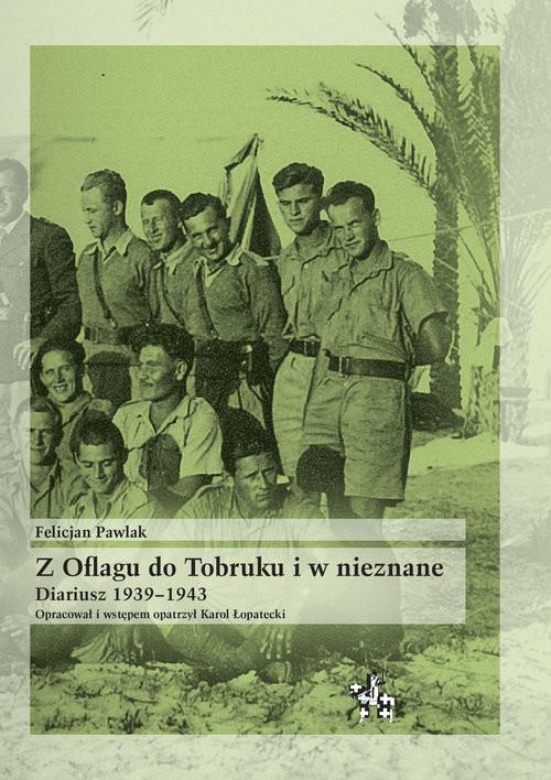 okładka Z Oflagu do Tobruku i w nieznane Diariusz 1939-1943, Książka | Pawlak Felicjan