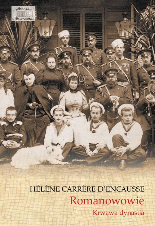 okładka Romanowowie Krwawa dynastia, Książka | Carrere d'Encausse Helene