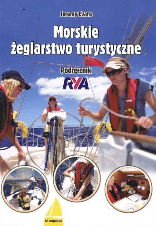 okładka Morskie żeglarstwo turystyczne Podręcznik RYA, Książka | Evans Jeremy