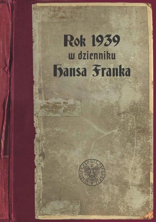 okładka Rok 1939 w dzienniku Hansa Franka, Książka | Kosiński Paweł