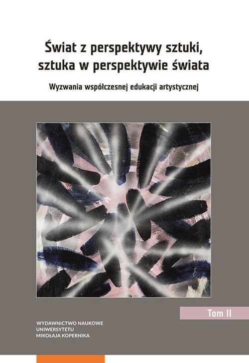 okładka Świat z perspektywy sztuki, sztuka w perspektywie świata. Wyzwania współczesnej edukacji artystyczne, Książka |