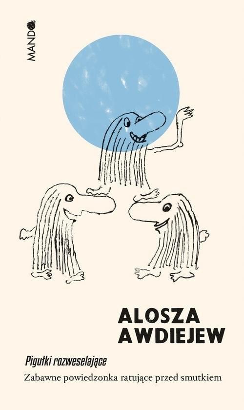 okładka Pigułki rozweselające Zabawne powiedzonka ratujące przed smutkiem, Książka | Awdiejew Alosza