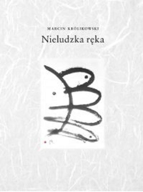 okładka Nieludzka ręka / W podwórku, Książka | Królikowswki Marcin