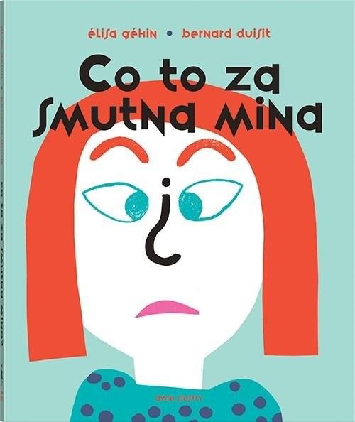 okładka Co to za smutna mina? (pop-up), Książka | Élisa Géhin, Bernard Duisit