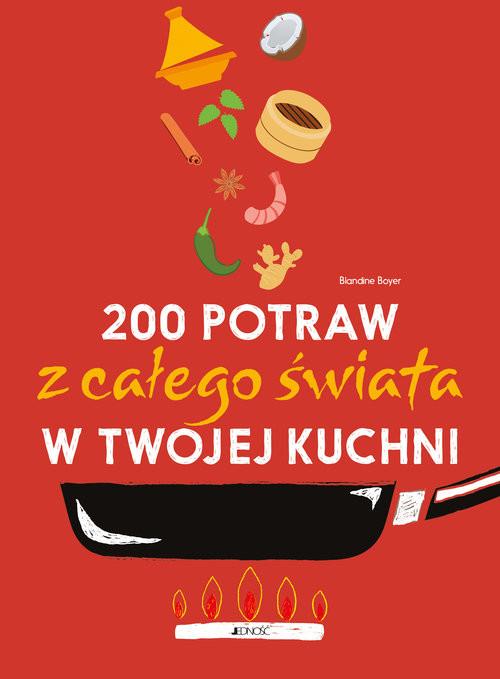 okładka 200 potraw z całego świata w twojej kuchni, Książka | Blandine Boyer