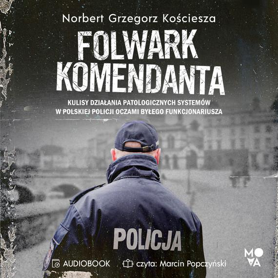 okładka Folwark komendantaaudiobook | MP3 | Norbert Grzegorz Kościesza