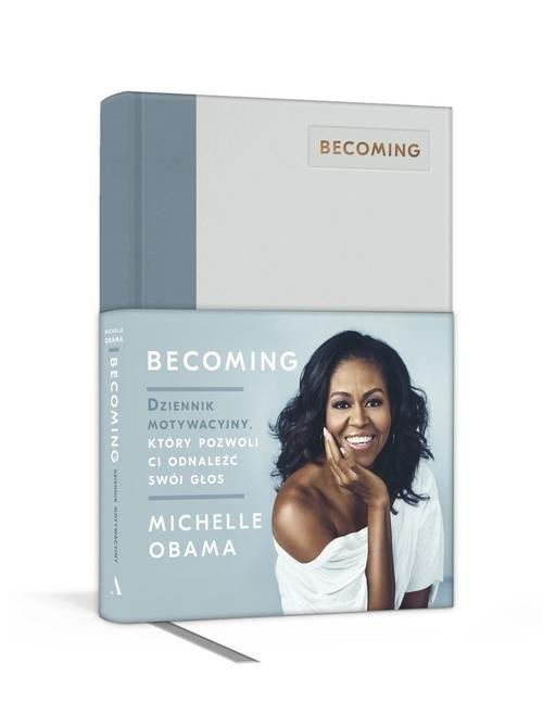 okładka Becoming Dziennik motywacyjny, który pozwoli ci odnaleźć swój głosksiążka      Obama Michelle