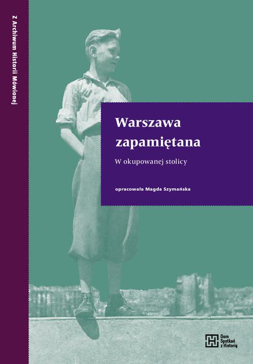 okładka Warszawa zapamiętana W okupowanej stolicy, Książka |