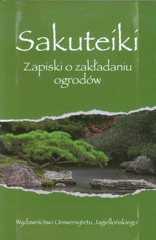 okładka Sakuteiki Zapiski o zakładaniu ogrodów, Książka |