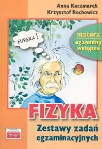 okładka Fizyka Zestaw testów egzaminacyjnychksiążka      Anna Kaczmarek, Krzysztof Rochowicz