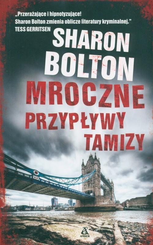 okładka Mroczne przypływy Tamizy, Książka | Sharon Bolton