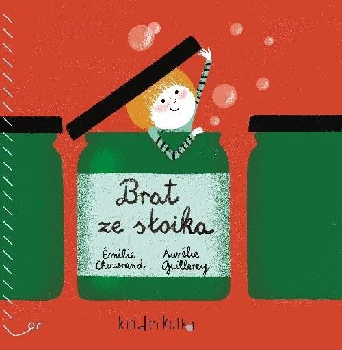 okładka Brat ze słoika, Książka | Emilie Chazerand, Aurelie Guillerey