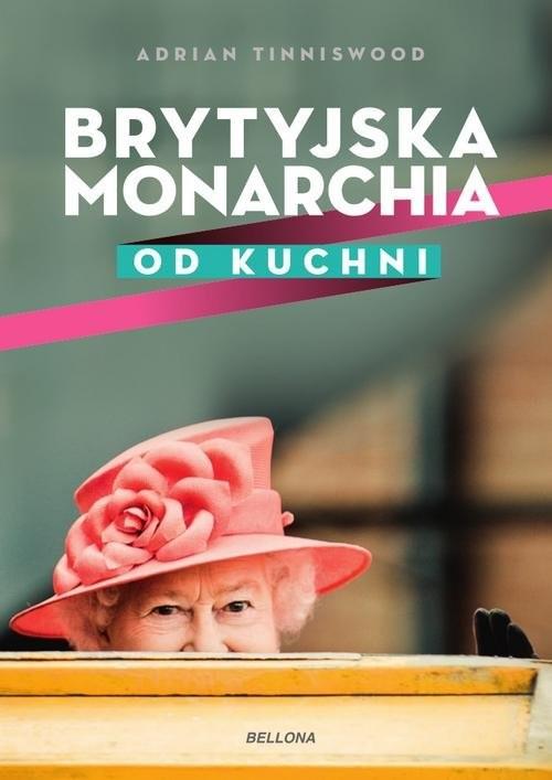okładka W cieniu tronu. Brytyjska monarchia od kuchni, Książka | Tinniswood Adrian