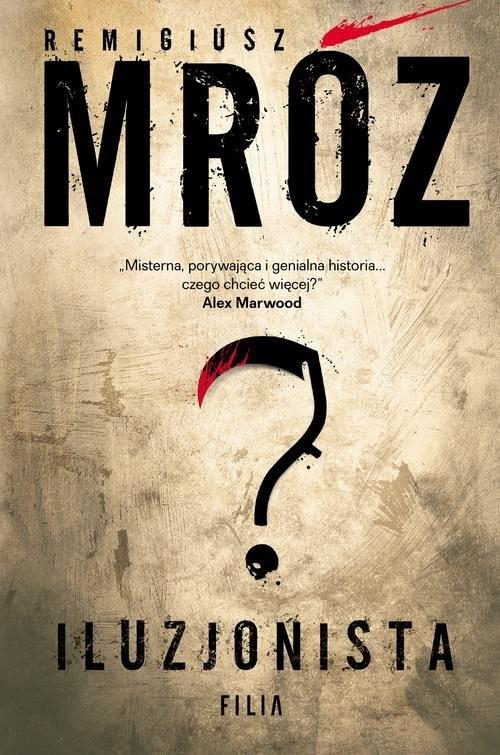 okładka Iluzjonista, Książka | Mróz Remigiusz