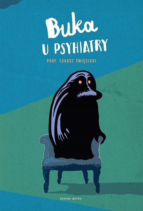okładka Buka u psychiatryksiążka |  | Łukasz Prof. Święcicki