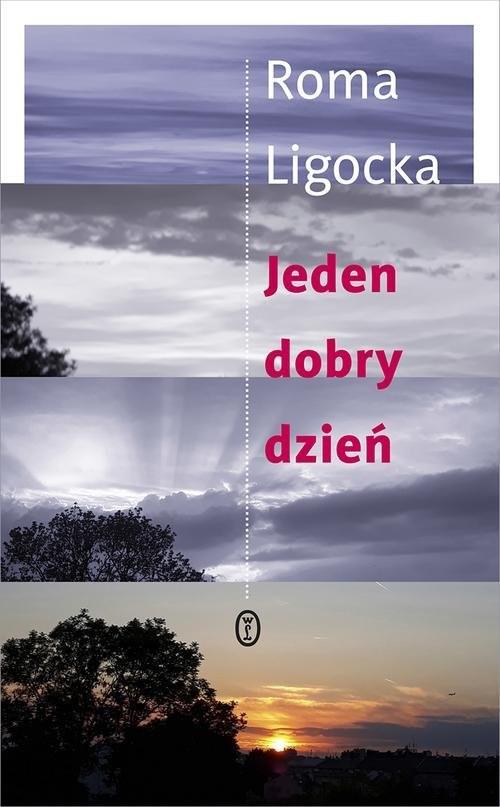 okładka Jeden dobry dzień, Książka | Roma Ligocka