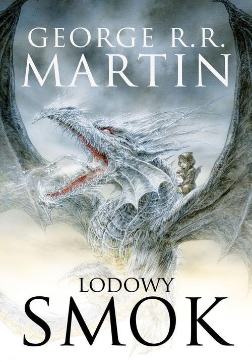 okładka Lodowy smok nowa wersja ilustrowana, Książka | George R.R. Martin
