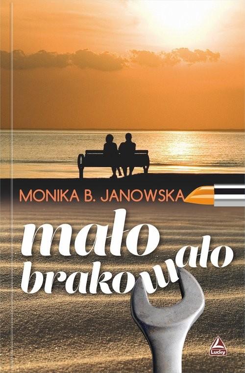 okładka Mało brakowało, Książka | Monika B. Janowska
