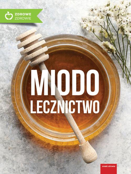 okładka Miodolecznictwo, Książka |
