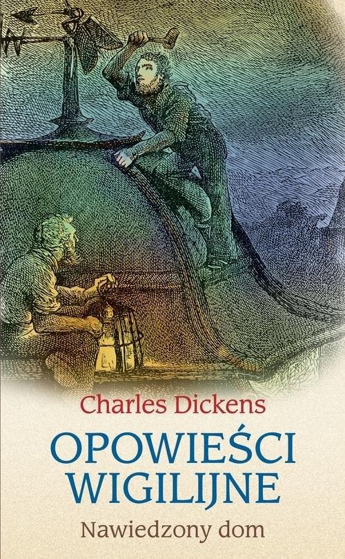 okładka Opowieści wigilijne Nawiedzony dom, Książka | Charles Dickens