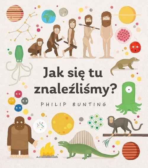 okładka Jak się tu znaleźliśmy?książka |  | Bunting Philip