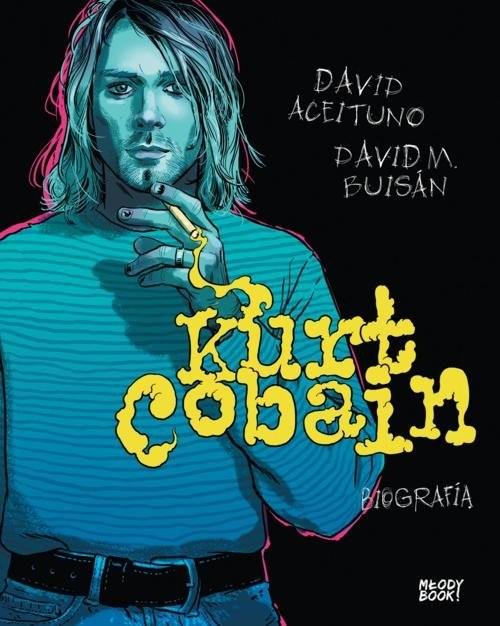 okładka Kurt Cobain Biografia, Książka | David Aceituno, David Buisan