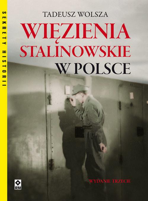 okładka Więzienia stalinowskie w Polsce, Książka | Wolsza Tadeusz
