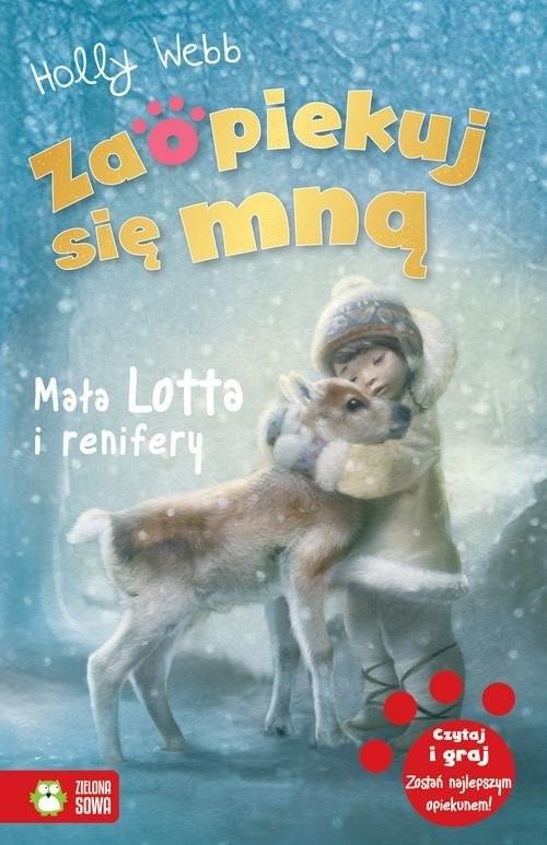 okładka Zaopiekuj się mną Mała Lotta i renifer, Książka   Holly Webb